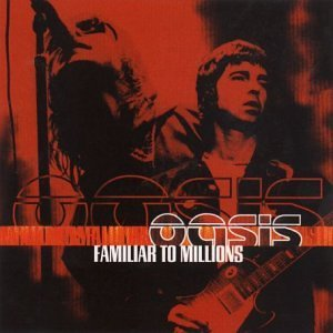 Familiar to Millions (album cover courtesy of Oasis)