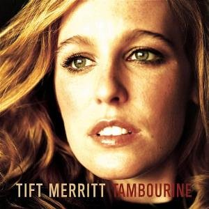 Tambourine (album cover courtesy of Tift Merritt)